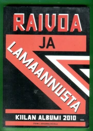 Raivoa ja lamaannusta - Kiilan albumi 2010