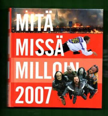 Mitä missä milloin 2007 - Kansalaisen vuosikirja: Syyskuu 2005 - elokuu 2006 (MMM)