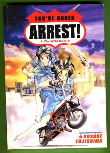 You´re Under Arrest!: The Wild Ones