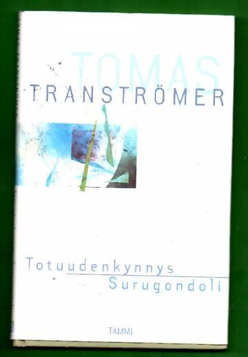 Totuudenkynnys & Surugondoli - Kaksi runokokoelmaa