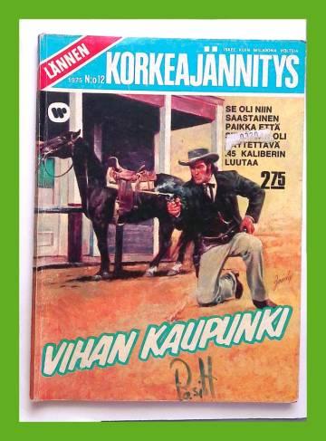 Lännen Korkeajännitys 12/75 - Vihan kaupunki