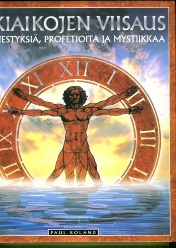 Ikiaikojen viisaus - Ilmestyksiä, profetioita ja mystiikkaa