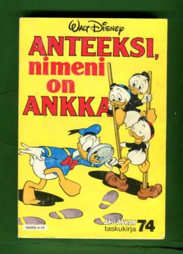 Aku Ankan taskukirja 74 - Anteeksi, nimeni on Ankka (1. painos)