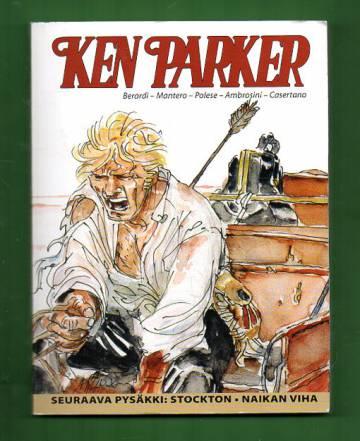 Ken Parker - Seuraava pysäkki: Stockton & Naikan viha