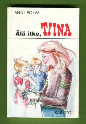 Älä itke, Tiina!