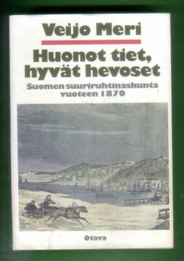 Huonot tiet, hyvät hevoset - Suomen suuriruhtinaskunta vuoteen 1870