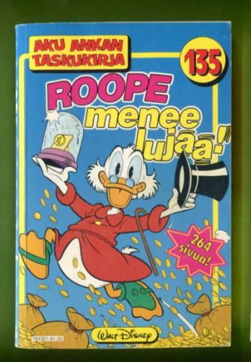 Aku Ankan taskukirja 135 - Roope menee lujaa! (1. painos)