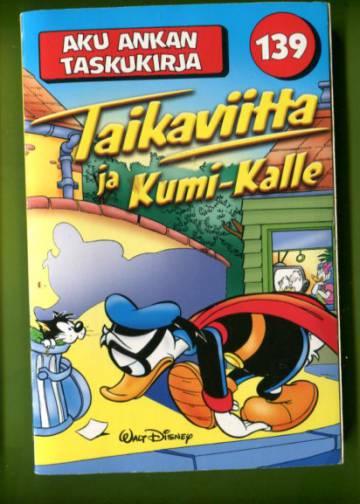Aku Ankan taskukirja 139 - Taikaviitta ja Kumi-Kalle