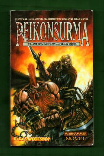 Gotrekin ja Felixin tarina 1 - Peikonsurma (Warhammer)