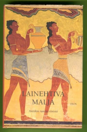 Lainehtiva malja - Antiikin runoja viinistä