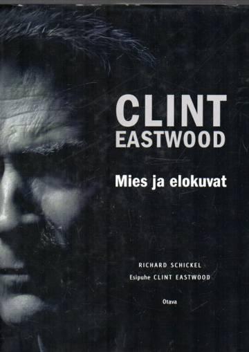 Clint Eastwood - Mies ja elokuvat