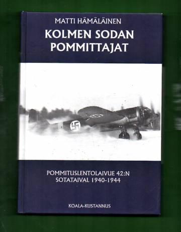 Kolmen sodan pommittajat - Pommituslentolaivue 42:n sotataival 1940-1944