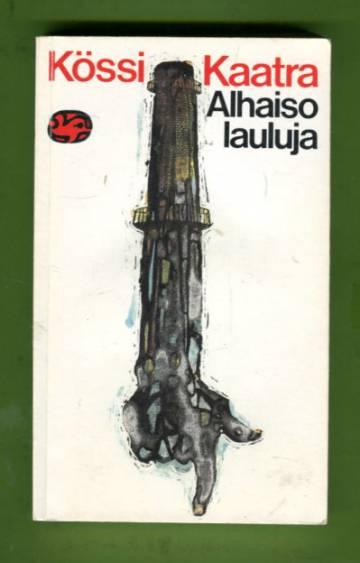Alhaisolauluja - Valitut runot vuosilta 1903-27