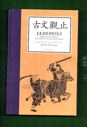 Jadepeili - Valittuja kirjoituksia keisarillisen Kiinan kulta-ajoilta