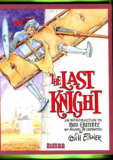 The Last Knight - An Introduction to Don Quixote by Miguel De Cervantes