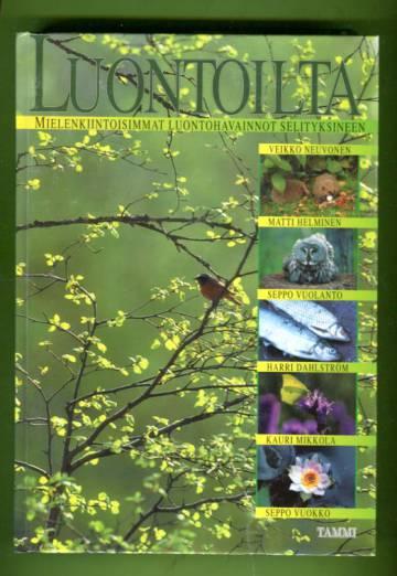 Luontoilta - Mielenkiintoisimmat luontohavainnot selityksineen