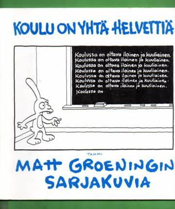 Koulu on yhtä helvettiä - Matt Groeningin sarjakuvia