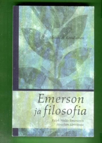 Emerson ja filosofia - Ralph Waldo Emersonin filosofian ääriviivoja