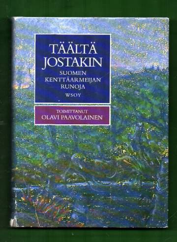 Täältä jostakin - Suomen kenttäarmeijan runoja
