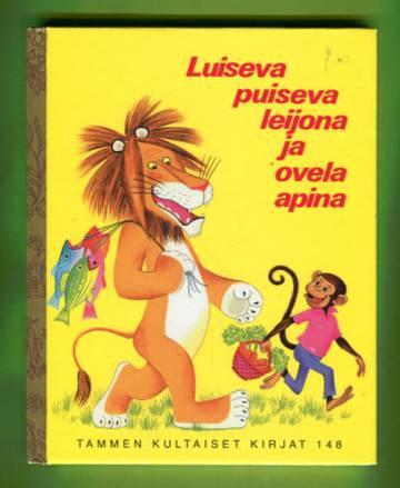 Tammen kultaiset kirjat 148 - Luiseva puiseva leijona ja ovela apina