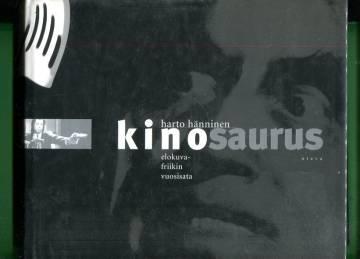 Kinosaurus - Elokuvafriikin vuosisata