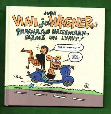 Viivi ja Wagner - Pannaan haisemaan, elämä on lyhyt!