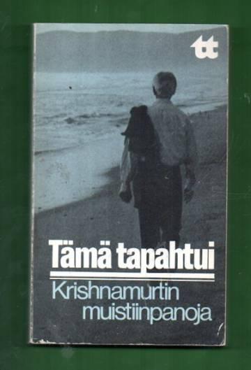 Tämä tapahtui - Krishnamurtin muistiinpanoja