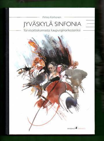 Jyväskylä Sinfonia - Torvisoittokunnasta kaupunginorkesteriksi