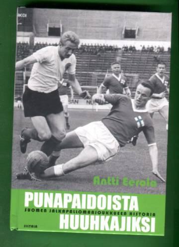 Punapaidoista huuhkajiksi - Suomen jalkapallomaajoukkueen historia