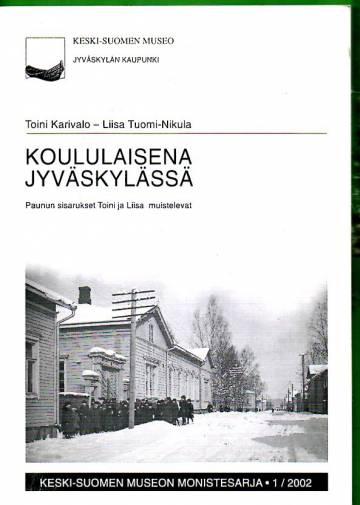 Koululaisena Jyväskylässä - Paunun sisarukset Toini ja Liisa muistelevat