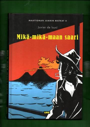 Maattoman Juanin matkat 2 - Mikä-mikä-maan saari
