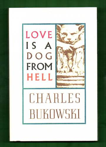 Love is a Dog from Hell - Poems 1974-1977