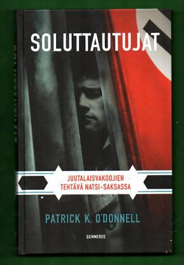 Soluttautujat - Juutalaisvakoojien tehtävä Natsi-Saksassa
