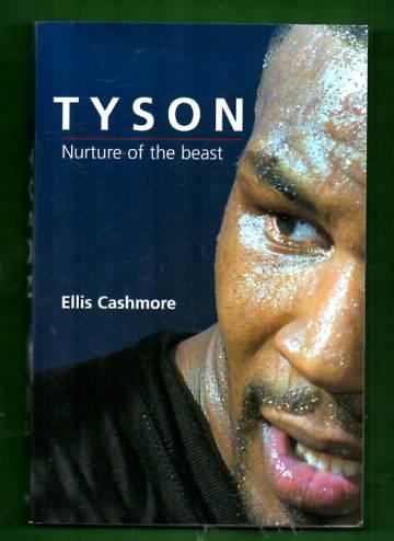 Tyson - Nurture of the Beast