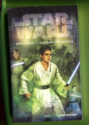 Star Wars - Jeditehtävä 1: Kaaoksen planeetta