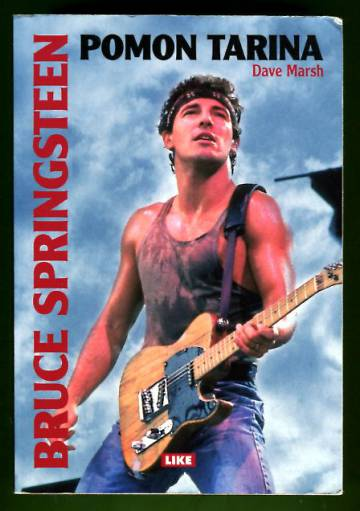 Bruce Springsteen - Pomon tarina: 1972-2004