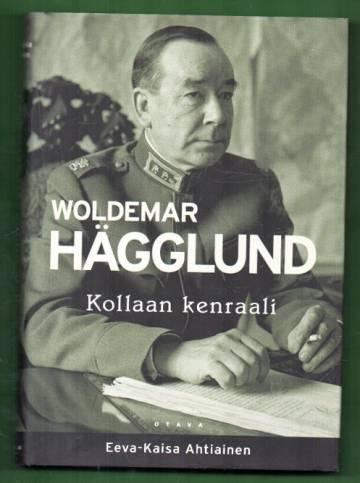 Woldemar Hägglund - Kollaan kenraali
