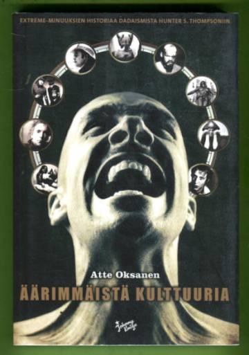 Äärimmäistä kulttuuria - Extreme-minuuksien historiaa dadaismista Hunter S. Thompsoniin