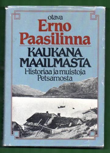 Kaukana maailmasta - Historiaa ja muistoja Petsamosta