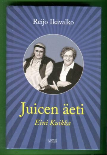 Juicen äeti - Eini Kuikka