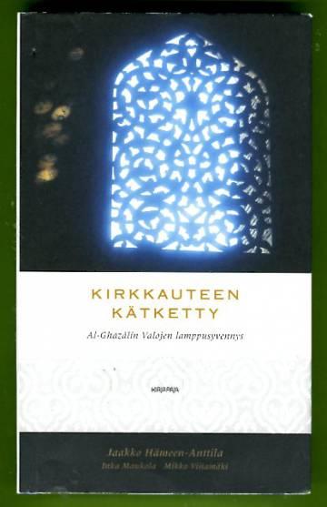 Kirkkauteen kätketty - Al-Ghazálín Valojen lamppusyvennys