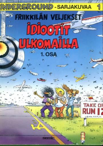 Underground-sarjakuvaa 1 - Friikkilän veljekset: Idiootit ulkomailla 1