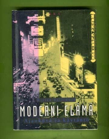Moderni elämä - Ajankuva ja käytäntö