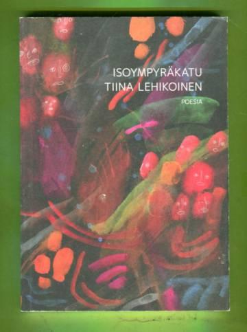 Isoympyräkatu - Fragmentteja, aforismeja, miniatyyrirunoja
