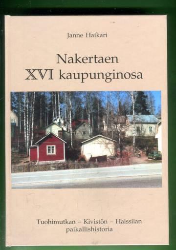 Nakertaen XVI kaupunginosa - Tuohimutkan-Kivistön-Halssilan paikallishistoria