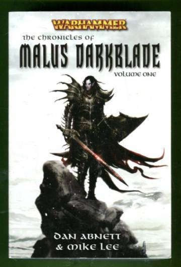 The Chronicles of Malus Darkblade - Volume One