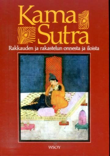 Kama Sutra - Rakkauden ja rakastelun onnesta ja iloista