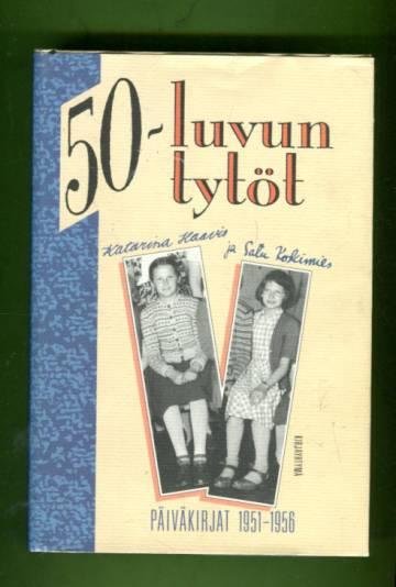 50-luvun tytöt - Päiväkirjat 1951-1956