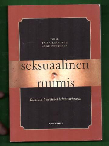 Seksuaalinen ruumis - Kulttuuritieteelliset lähestymistavat