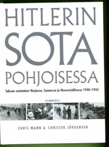 Hitlerin sota pohjoisessa - Saksan sotatoimet Norjassa, Suomessa ja Neuvostoliitossa 1940-1945